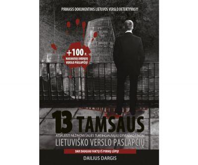 13 tamsaus lietuviško verslo paslapčių (2018 m. Nedideli įbrėžimai ant viršelio!)