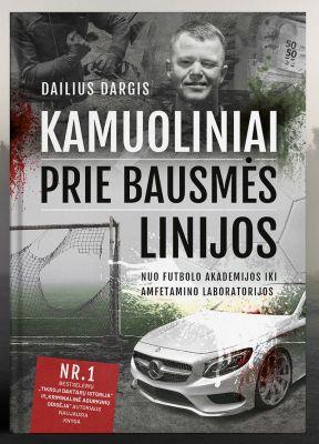 KAMUOLINIAI PRIE BAUSMĖS LINIJOS: Nuo Futbolo akademijos iki amfetamino laboratorijos (2021 m.)
