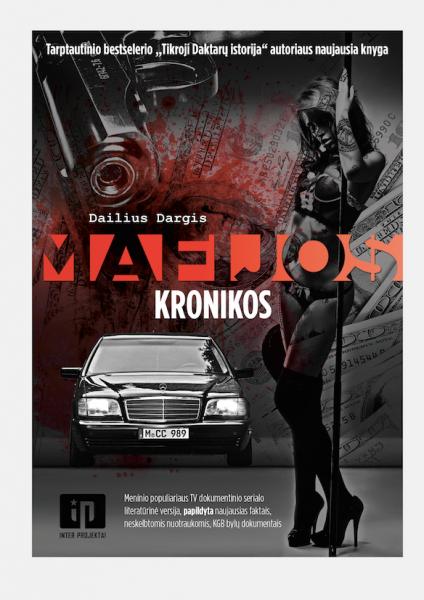 MAFIJOS KRONIKOS (2014 m.) - PASKUTINIAI KNYGOS EGZEMPLIORIAI TIK PAS MUS E-SHOPE!!!